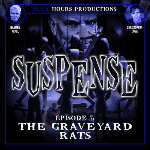 SUSPENSE, Episode 7: The Graveyard Rats cover art