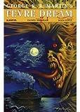 George R. R. Martin,Daniel Abraham, William Christensen, Rafa Lopez'sGeorge R.R. Martin's Fevre Dream: Signature Edition [Hardcover]2011