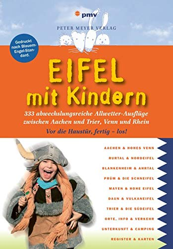 Eifel mit Kindern: 333 abwechslungsreiche Allwetter-Ausflüge zwischen Aachen und Trier, Venn und Rhein (Freizeiführer mit Kindern)