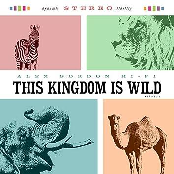 This Kingdom Is Wild