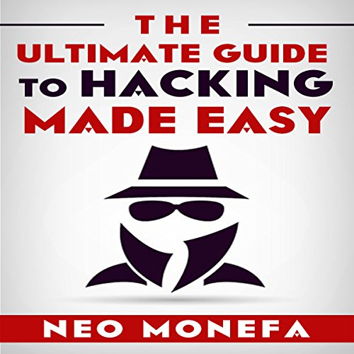 The Ultimate Guide to Hacking Made Easy audiobook cover art