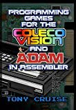 Programming Games for the ColecoVision and Adam In Assembler