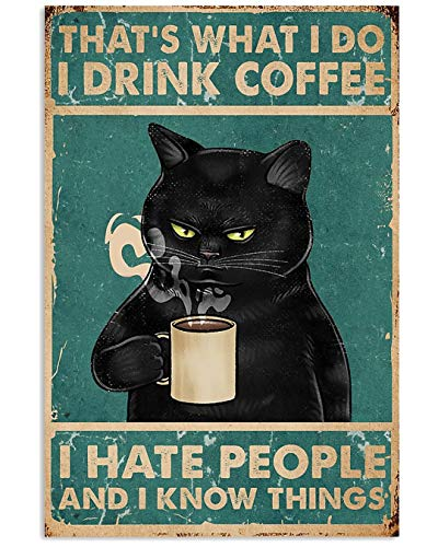 Black Cat That What's I Do I Drink Coffee I Hate People and I Know Things Poster No Frame Or Framed Canvas 0.75 Inch Print in Us Novelty Quote Meaningful, Motivational