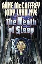 [(The Death of Sleep)] [ By (author) Anne McCaffrey, By (author) Jody Lynn Nye ] [August, 2014]