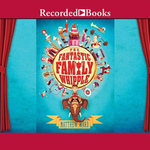 The Fantastic Family Whipple audiobook cover art