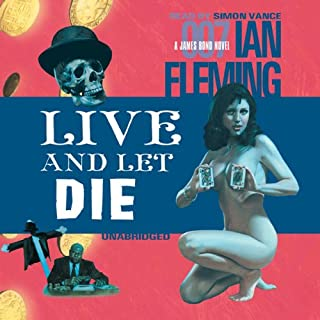 Live and Let Die                   By:                                                                                                                                 Ian Fleming                               Narrated by:                                                                                                                                 Simon Vance                      Length: 6 hrs and 11 mins     863 ratings     Overall 4.3