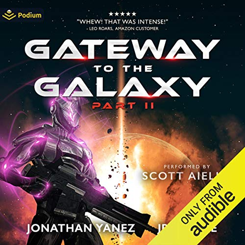 Gateway to the Galaxy, Part II