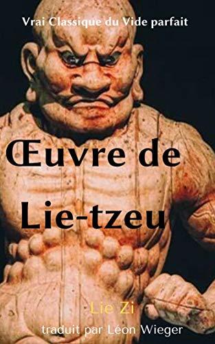 Œuvre de Lie-tzeu Vrai Classique du Vide parfait (French Edition)