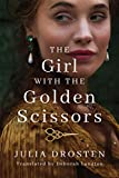 The Girl with the Golden Scissors: A Novel