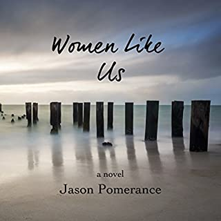 Women Like Us                   By:                                                                                                                                 Jason Pomerance                               Narrated by:                                                                                                                                 Tadessa Mackenzie                      Length: 7 hrs and 47 mins     1 rating     Overall 3.0