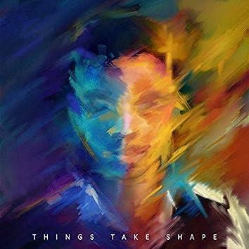 Things Take Shape