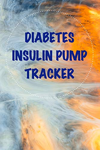 Diabetes Insulin Pump Tracker: Diary Notebook to Log and Track Blood Sugar, Boluses. Basal Rates and Activity