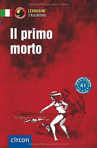 Il primo morto: Italienisch A1 (Compact Lernkrimi - Kurzkrimis)