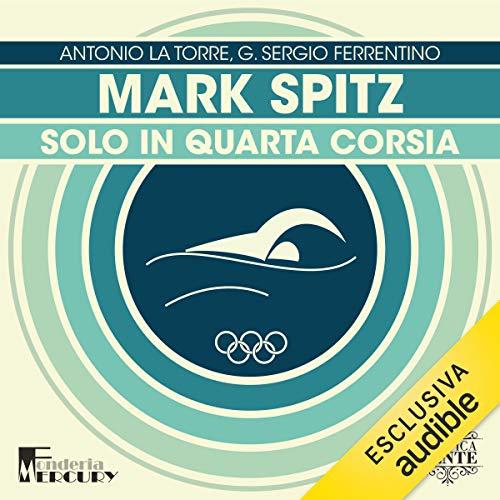 Mark Spitz. Solo in quarta corsia Titelbild