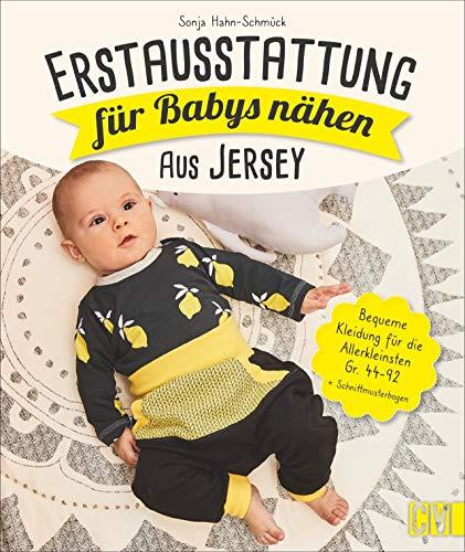 Erstausstattung für Babys nähen – aus Jersey. Bequeme Kleidung für die Allerkleinsten Gr. 44-92. Kapuzenhandtuch, Strampler, Wickeltasche, Maxi-Cosi-Sack u.v.m. Auch für Nähanfänger geeignet.