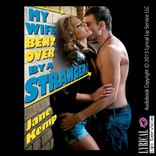 My Wife Bent Over by a Stranger cover art