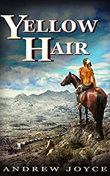 Yellow Hair: An Epic Tale of Endurance by [Andrew Joyce]