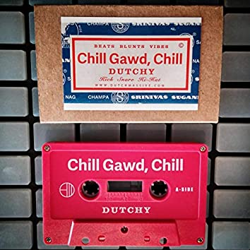 Chill Gawd, Chill