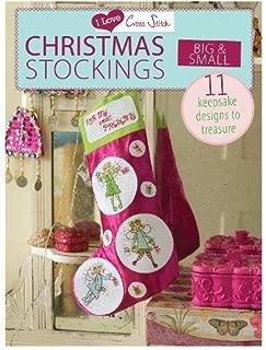 I Love Cross Stitch Christmas Stockings Big & Small: 11 Keepsake Designs to Treasure