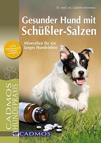 Steimetz, Gabriele<br />Gesunder Hund mit Schüßler-Salzen: Mineralien für ein langes Hundeleben