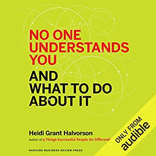 No One Understands You and What to Do About It                   By:                                                                                                                                 Heidi Halvorson                               Narrated by:                                                                                                                                 Eliza Foss                      Length: 5 hrs and 18 mins     17 ratings     Overall 4.5