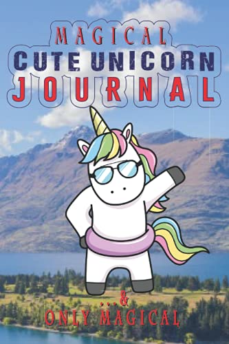 Magical Cute Unicorn Journal: A Lovely Diary Is To Record Daily Sudden Ideas Coming Into Mind For All Irrespective Of Girls, Boys, Kids, Adult Men And Women. A Notebook For Them Who Loves Clouds, Beautiful Scenic Nature & Magical Strength & Courage