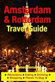 Amsterdam & Rotterdam Travel Guide: Attractions, Eating, Drinking, Shopping & Places To Stay