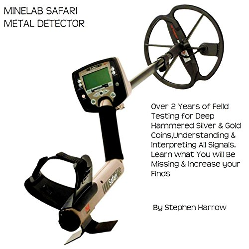 MINELAB SAFARI  - UNDERSTANDING SIGNALS & TONES: METAL DETECTING MINELAB SAFARI (English Edition)