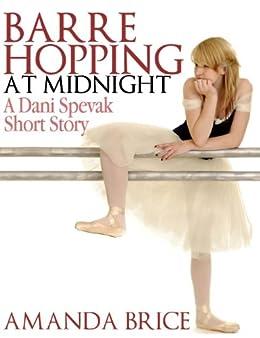 Barre Hopping at Midnight (The Dani Spevak Mystery Series) by [Amanda Brice]