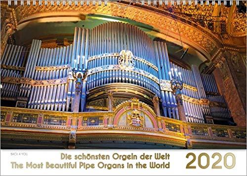 Der Orgelkalender, ein Musik-Kalender 2020, DIN-A-3: Die schönsten Orgeln der Welt – The Most Beautiful Pipe Organs in the World