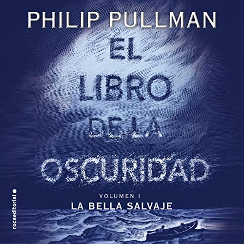 El libro de la oscuridad I: La bella salvaje [The Book of Darkness, 1: The Beautiful Wild] audiobook cover art
