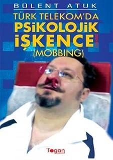 Turk Telekom'da Psikolojik Iskence - Mobbing (2003 - 201?)