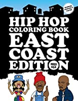 Hip Hop Coloring Book: East Coast Edition
