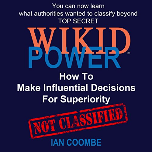 WIKID Power: How to Make Influential Decisions for Superiority cover art
