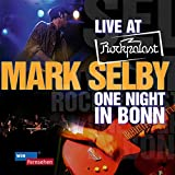 SELBY, MARK - LIVE AT ROCKPALAST - ONE NIGHT IN BONN