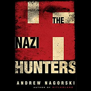 The Nazi Hunters                   By:                                                                                                                                 Andrew Nagorski                               Narrated by:                                                                                                                                 Kevin Stillwell                      Length: 13 hrs and 29 mins     126 ratings     Overall 4.4