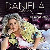 Songtexte von Daniela Alfinito - Du warst jede Träne wert