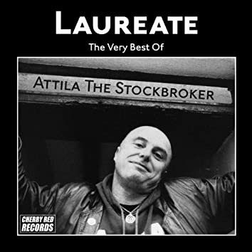 Laureate: The Very Best of Attila the Stockbroker