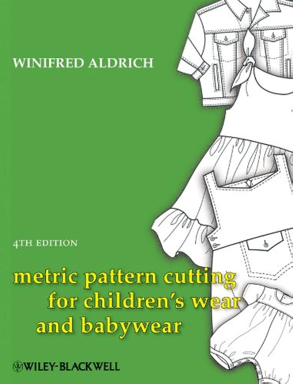 債権者降下読書Metric Pattern Cutting for Children's Wear and Babywear