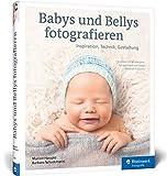 Babys und Bellys fotografieren: So setzen Sie Schwangere, Neugeborene und Babys liebevoll in Szene