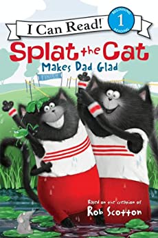 Splat the Cat Makes Dad Glad (I Can Read Level 1) by [Rob Scotton]