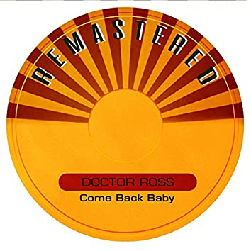 Come Back Baby (Remastered)