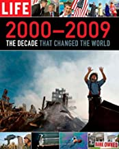 LIFE 2000-2009: The Decade that Changed the World