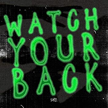 Watch Your Back