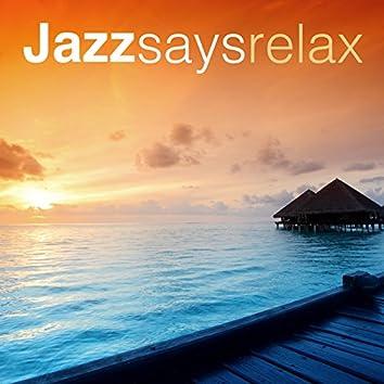 Jazz Says Relax