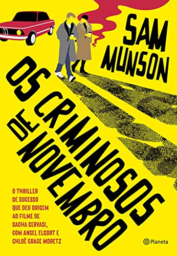 Os criminosos de novembro: O thriller de sucesso que deu origem ao filme de Sacha Gervasi, com Ansel Elgort (A culpa é das estrelas e Divergente) e Chloë Grace Moretz (Se eu ficar)