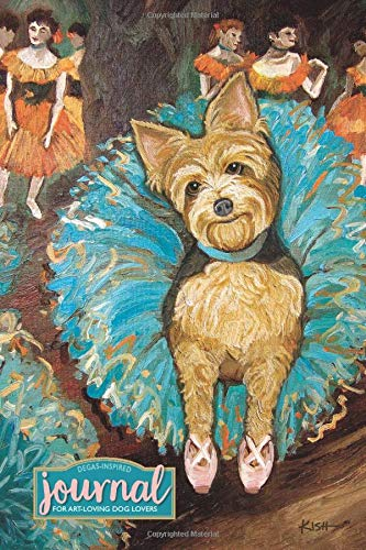 Art & Dog Lovers Journal (Degas-Inspired Yorkshire Terrier): Lined Journal for Capturing Thoughts, Dreams & Inspirations