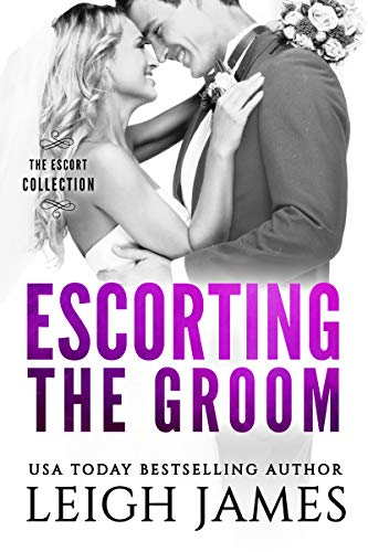Escorting the Groom (The Escort Collection Book 3)