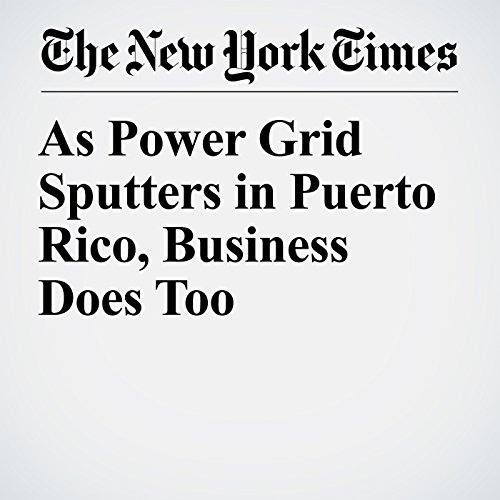 As Power Grid Sputters in Puerto Rico, Business Does Too copertina