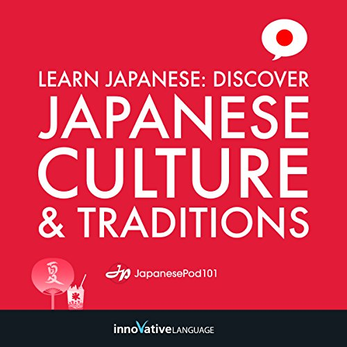 Learn Japanese: Discover Japanese Culture & Traditions audiobook cover art